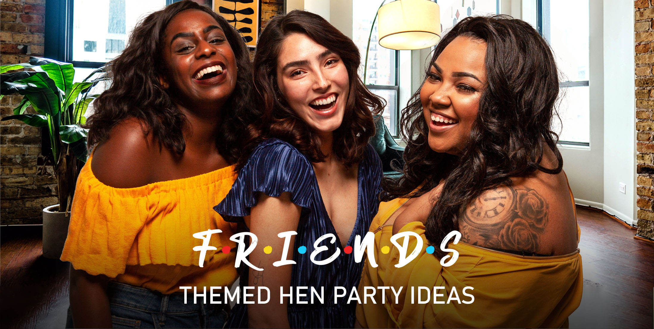 Friends Themed Hen Party Ideas – Extensive guide