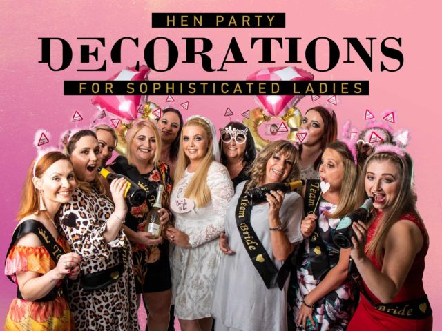 Hen Party Decorations for Sophisticated Ladies